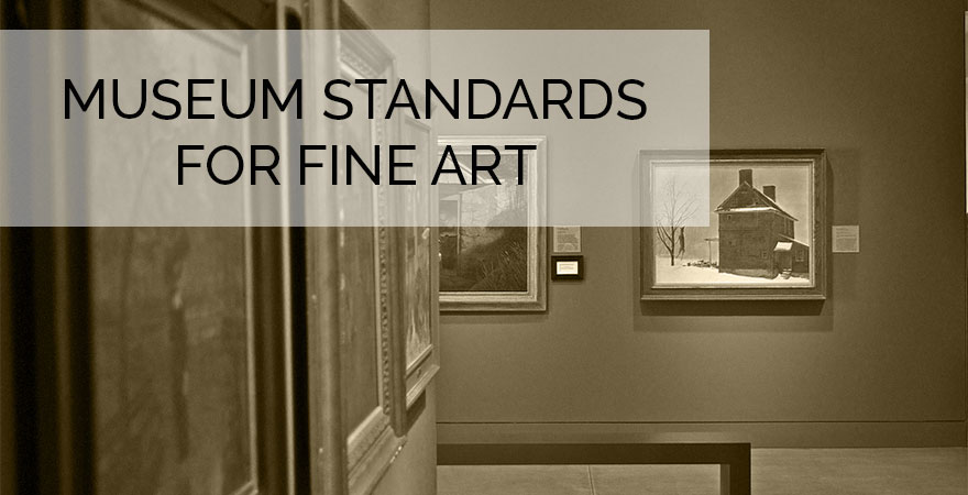 Museum Quality for Fine Art